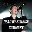 Dead By Sunrise Touring Summary