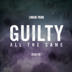 Guilty All The Same - Linkinpedia